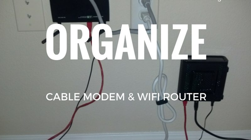 How to Organize a Desk, Router & Cable Modem - Rob Ainbinder ...