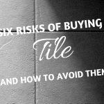 6 Risks of Buying Tile from Big Box Home Improvement Stores (Floor & Decor, Lowes, Home Depot)
