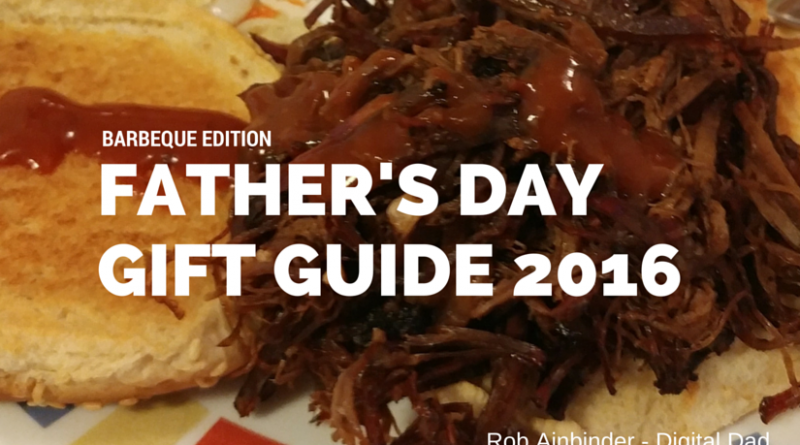 Fathers Day Gift Ideas Guide - Barbeque Edition