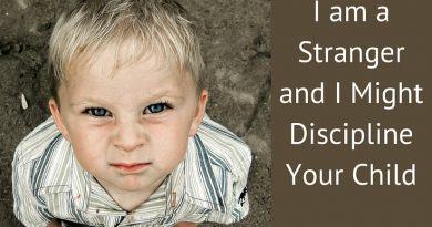 I Am a Stranger and I Might Just Discipline Your Child