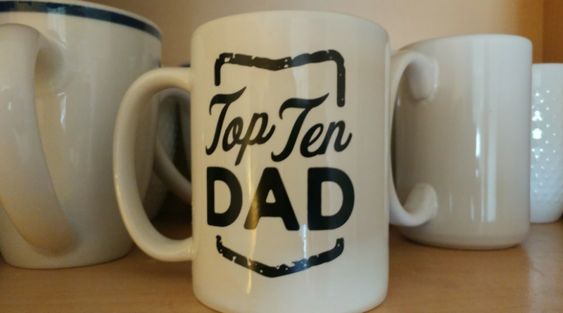 Why Not Be a Top 10 Dad?