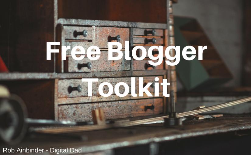 Free Blogger Toolkit - Rob Ainbinder - Digital Dad